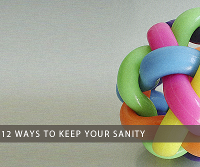 Stress – 12 Ways to Keep Your Sanity