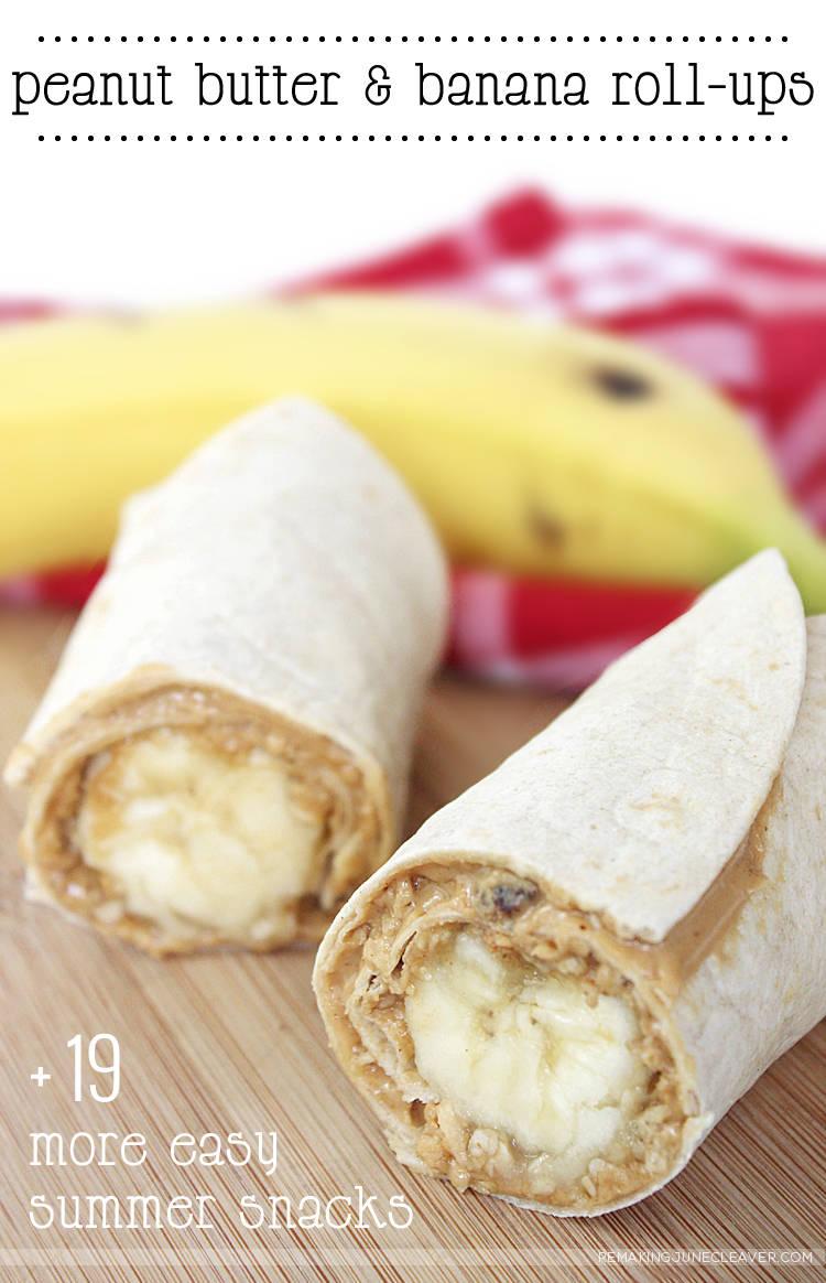 Peanut Butter Banana Rollups Plus 19 More Easy Summer Snacks