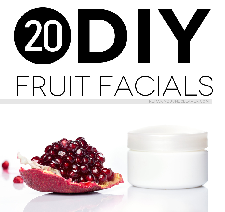 20 diy fruit facials