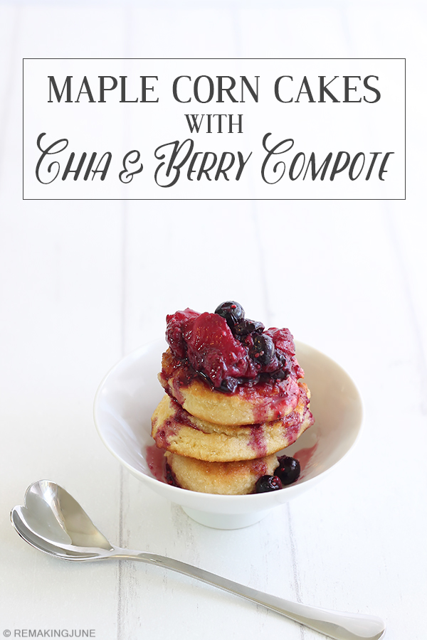 Maple Corn Cakes with Chia and Mixed Berry Compote on RemakingJune
