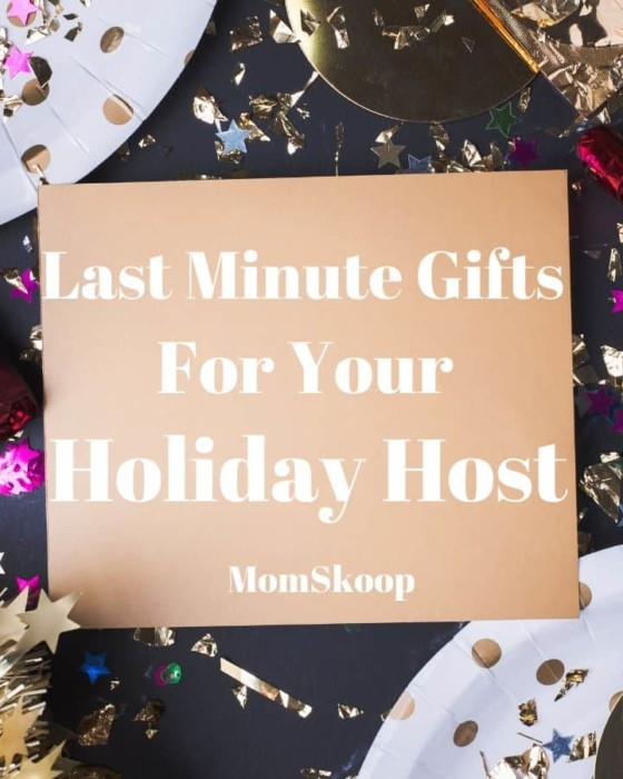 Last Minute Gifts Holiday Host