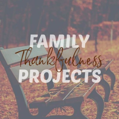 Family Thankfulness Projects To Do Together