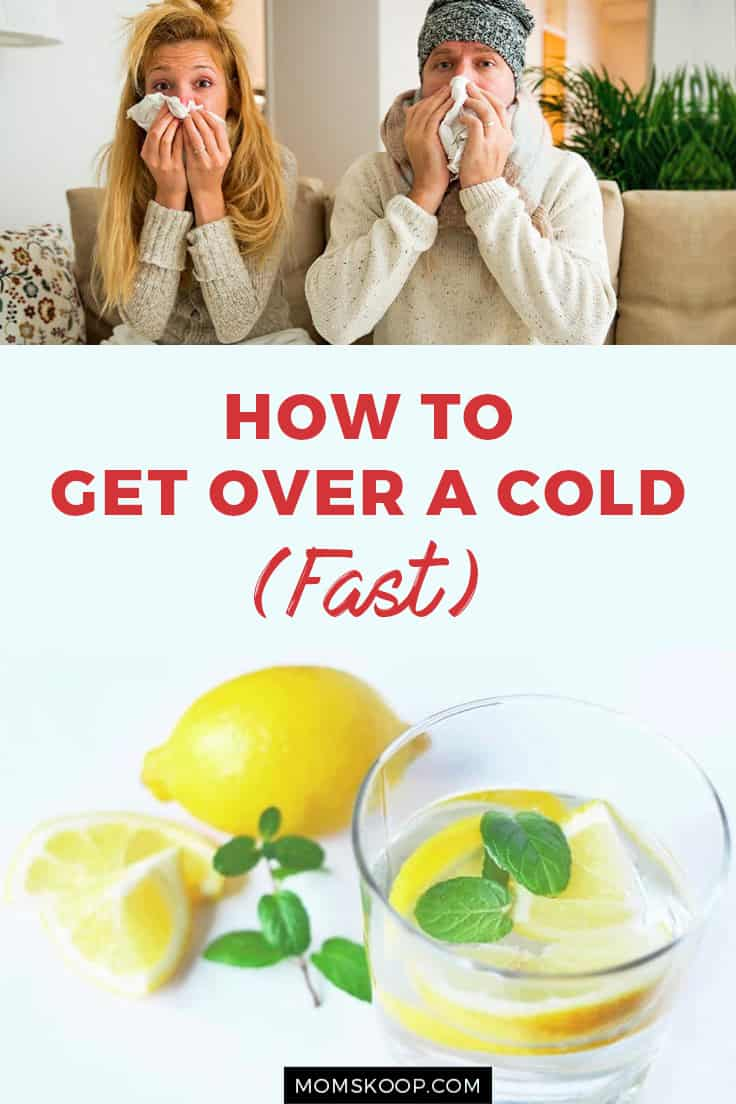 HOW TO GET OVER A COLD faster