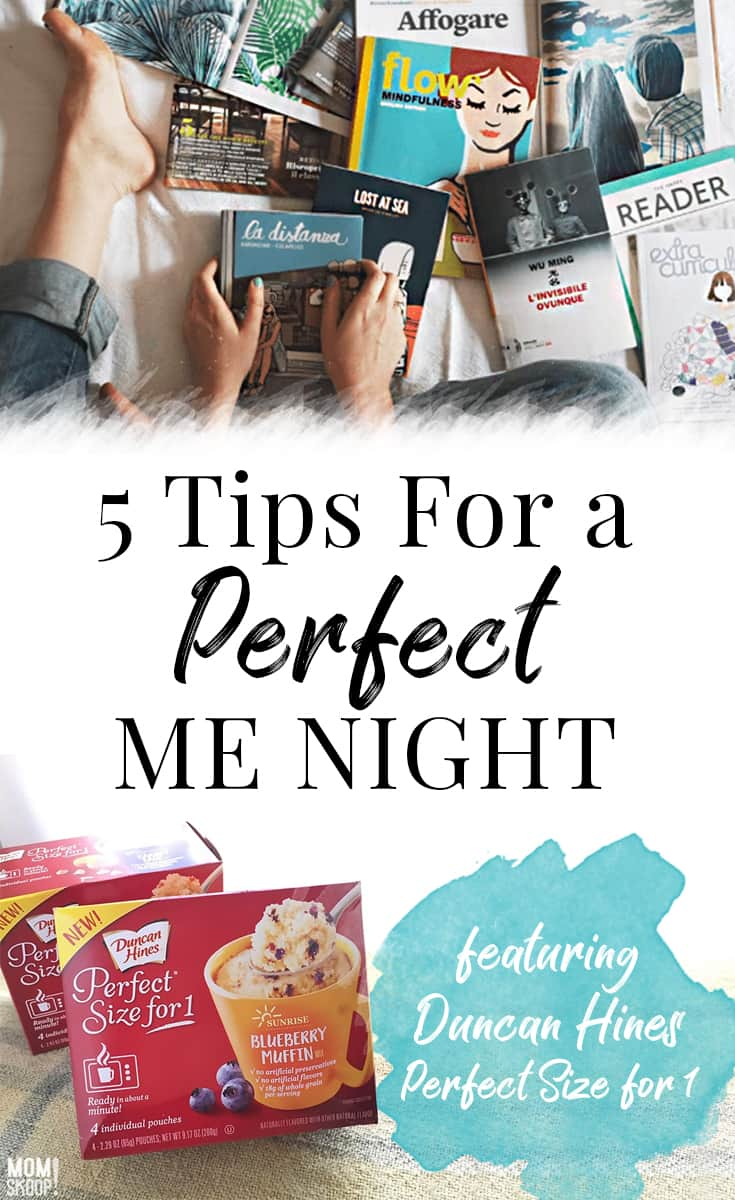 5 Tips for a Perfect ME NIGHT featuring Duncan Hines #PerfectSizeFor1 Desserts