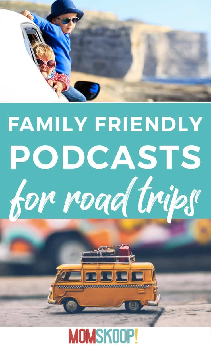 ndly pod casts for road trips with kids