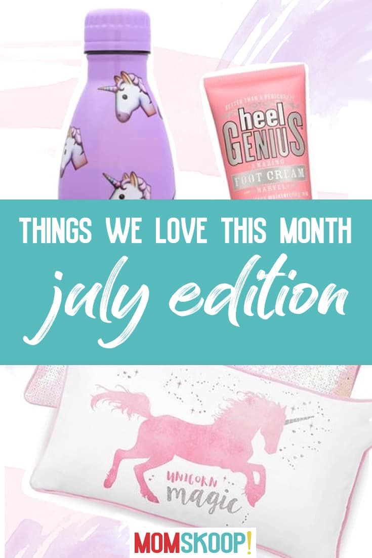 things we love this month july