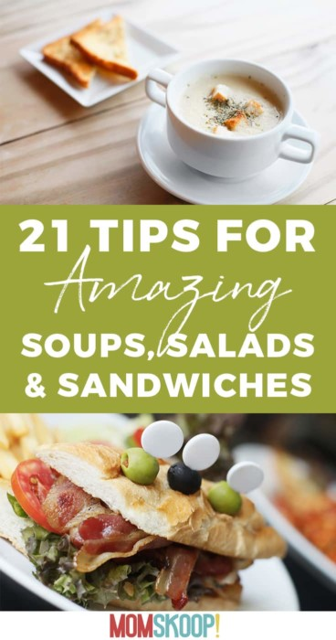 21 Tips for Amazing Soups Salads and Sandwiches