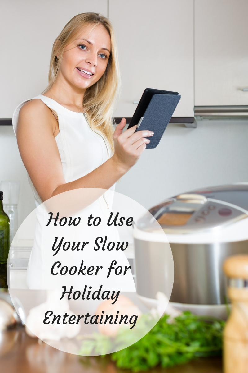 slow cooker holiday entertaining