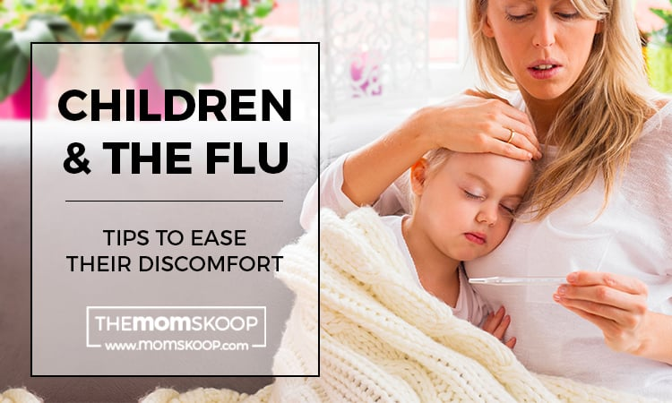 Child has the flu Tips on Easing Their Discomfort