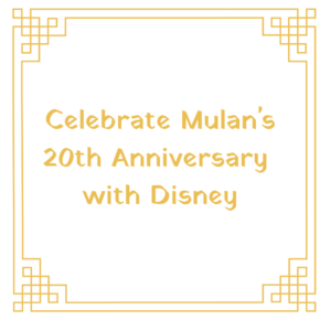 Celebrate Mulan's 20th Anniversary!