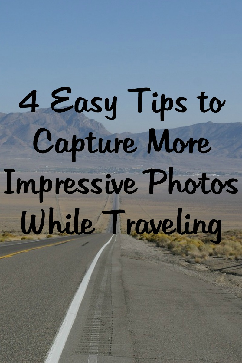 easy tips impressive photos while traveling