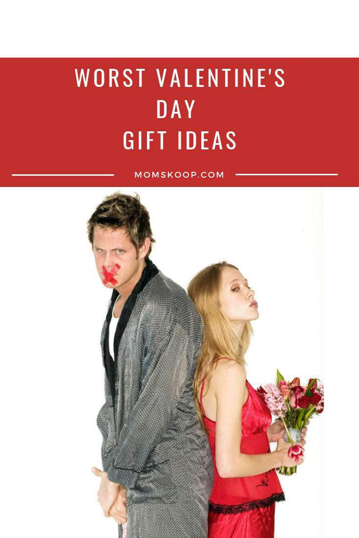 The Worst Valentine's Day Gift Ideas