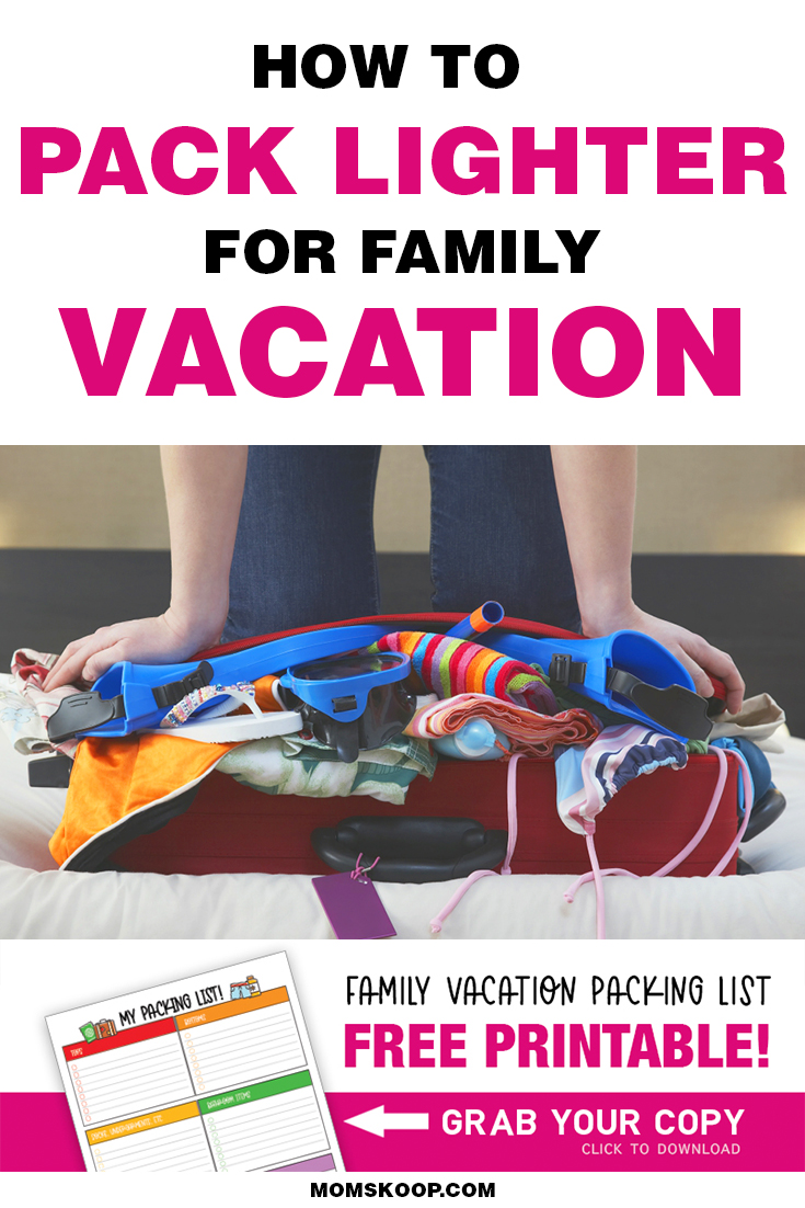 How To Pack Lighter for Family Vacation and free printable packing list