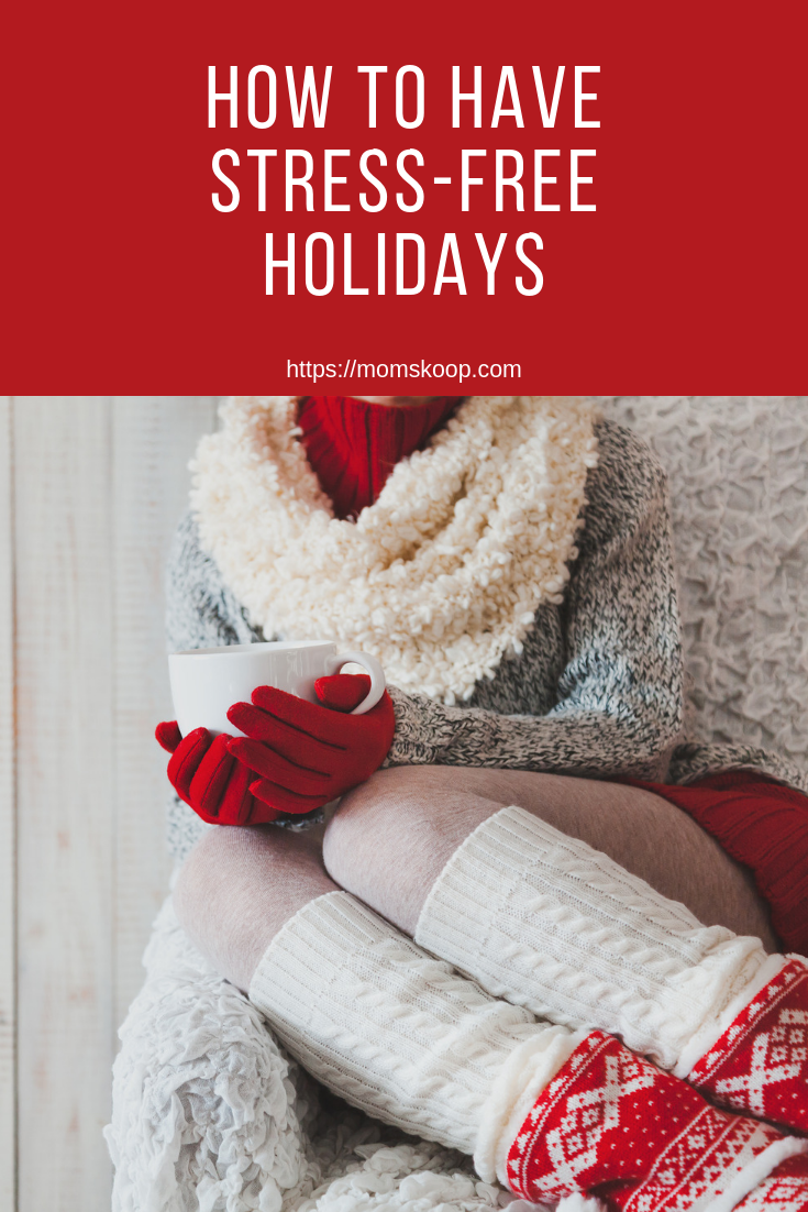 #stressfreeholidays #holidaystress #howtogetthroughtheholidays #momskoop