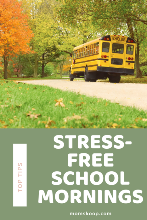TIPS FOR STRESS-FREE SCHOOL MORNINGS