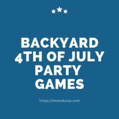 BACKYARD FOURTH OF JULY PARTY GAMES