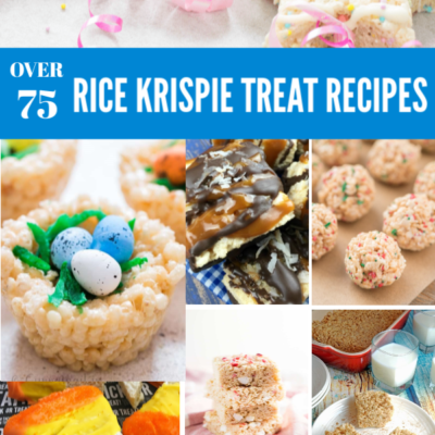 OVER 75 OF THE BEST RICE KRISPIE TREAT RECIPES