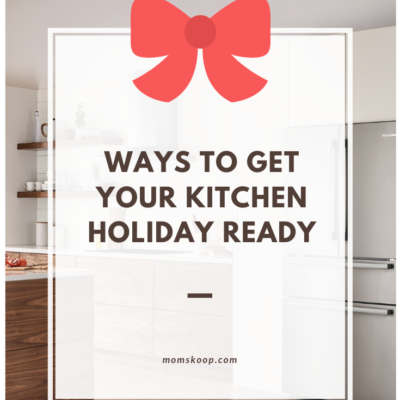 WAYS TO GET YOUR KITCHEN HOLIDAY READY