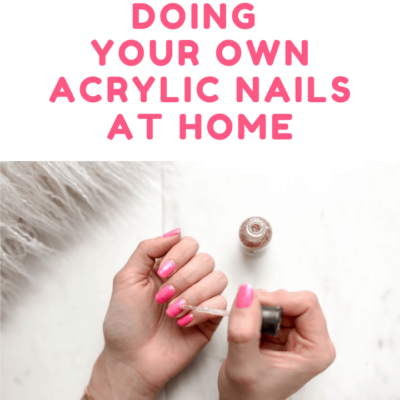 Doing Your Own Acrylic Nails at Home