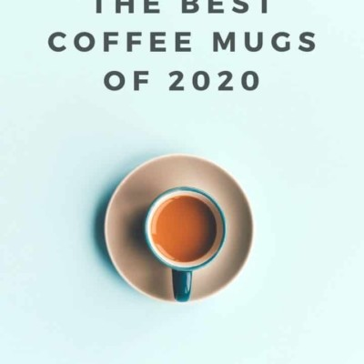 The Best Coffee Mugs for 2020