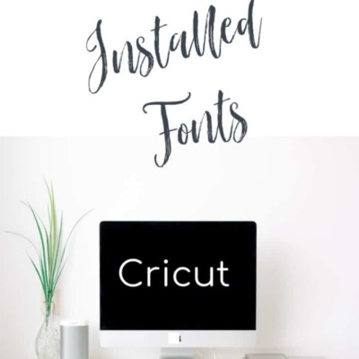 How to Use Installed Fonts in Cricut